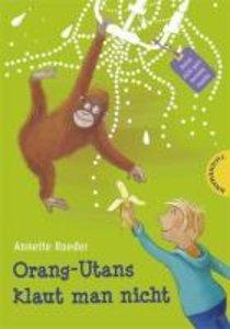 Meine nicht ganz normale Familie - Orang-Utans klaut man nicht