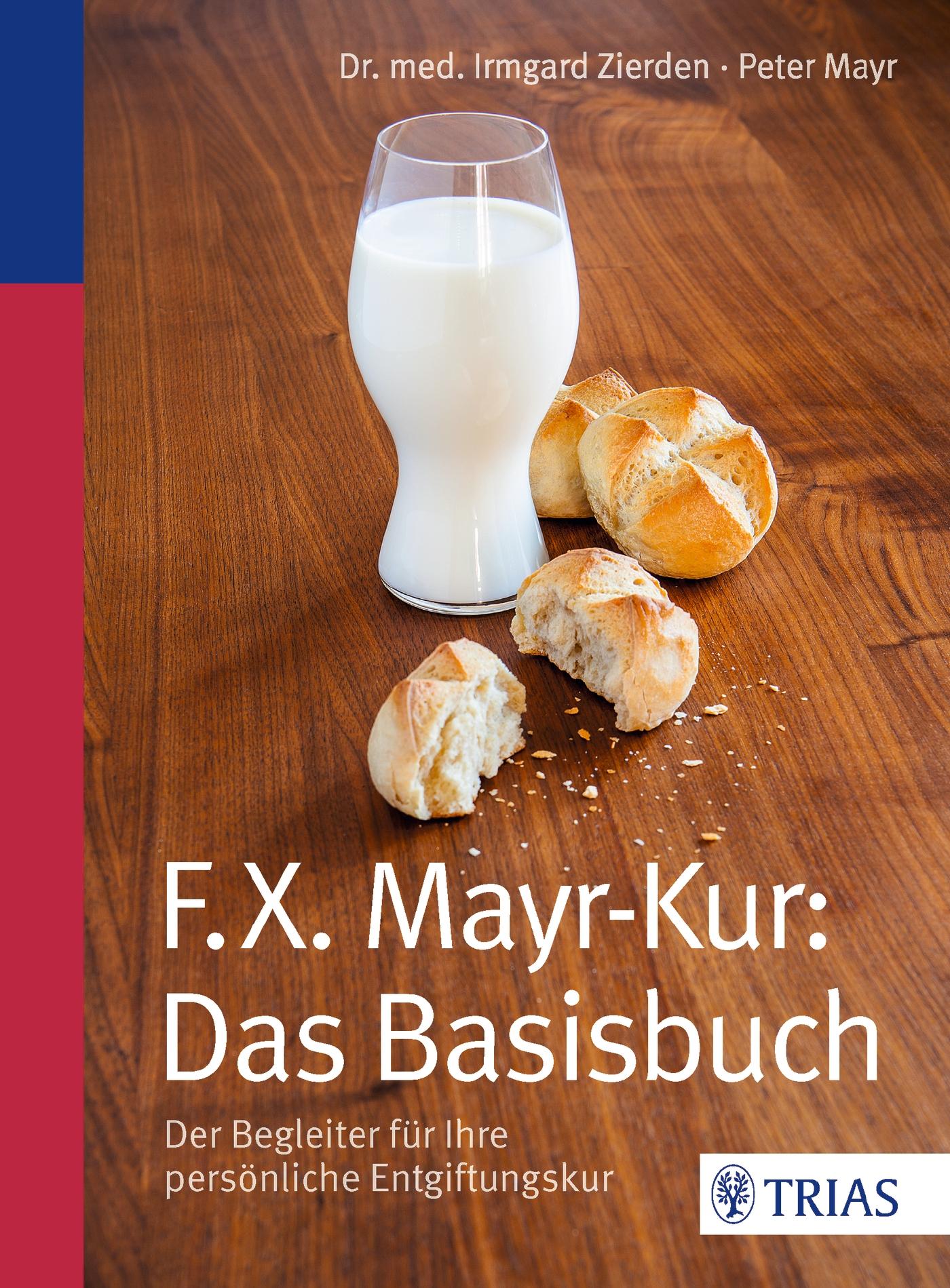 F.X.Mayr-Kur: Das Basisbuch