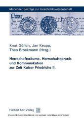 Herrschaftsräume, Herrschaftspraxis und Kommunikation zur Zeit K