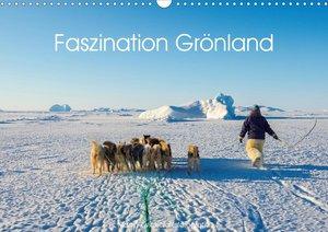 Faszination Grönland (Wandkalender 2021 DIN A3 quer)
