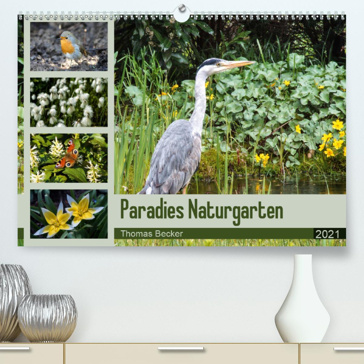 Paradies Naturgarten (Premium, hochwertiger DIN A2 Wandkalender
