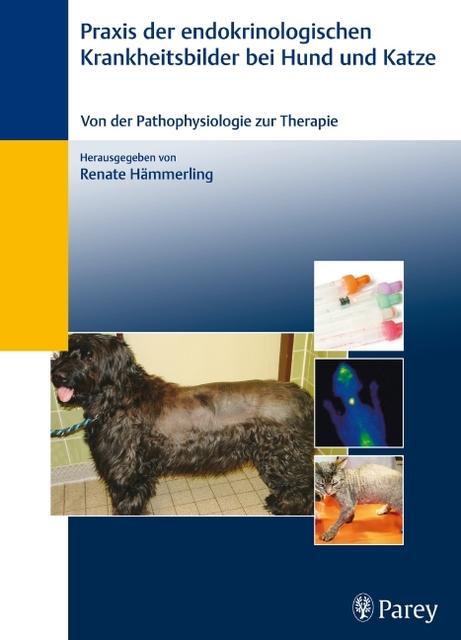 Praxis der endokrinologischen Krankheitsbilder bei Hund und Katz