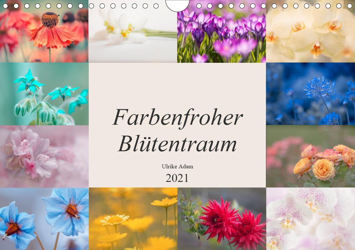 Farbenfroher Blütentraum (Wandkalender 2021 DIN A4 quer)