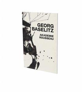 Baselitz, G: Georg Baselitz: Akademie Rousseau
