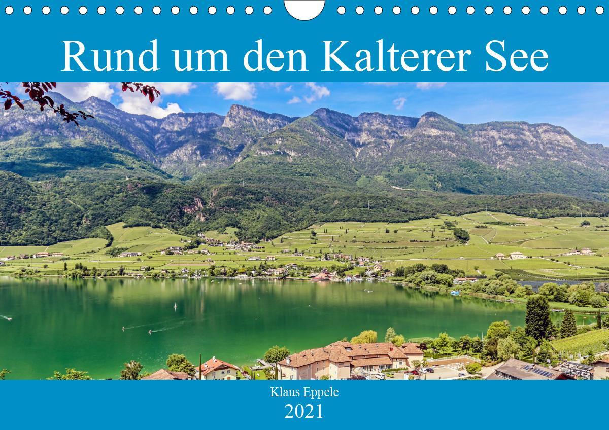 Rund um den Kalterer See (Wandkalender 2021 DIN A4 quer)