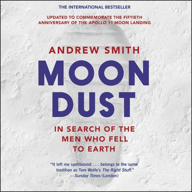 Moondust: In Search of the Men Who Fell to Earth