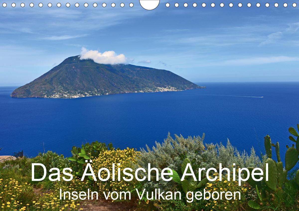 Das Äolische Archipel - Inseln vom Vulkan geboren (Wandkalender