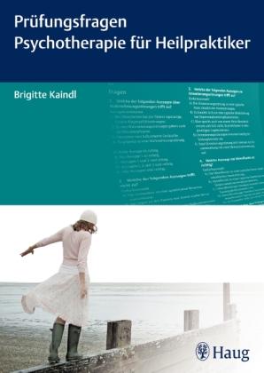 Prüfungsfragen Psychotherapie für Heilpraktiker