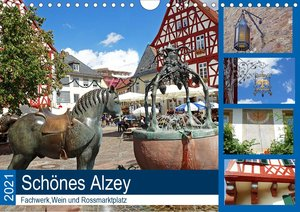 Schönes Alzey - Fachwerk, Wein und Rossmarktplatz (Wandkalender