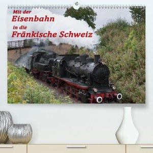 Mit der Eisenbahn in die Fränkische Schweiz (Premium, hochwertig