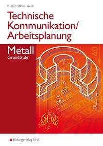 Technische Kommunikation und Arbeitsplanung in den Metallberufen
