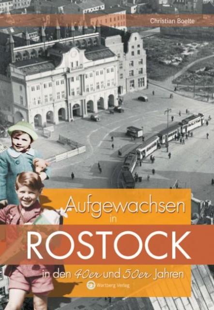 Aufgewachsen in Rostock in den 40er und 50er Jahren