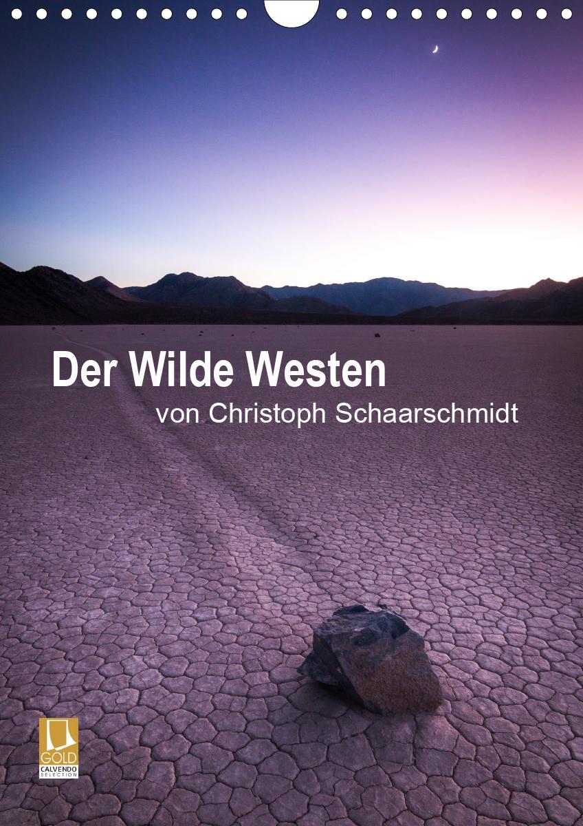 Der Wilde Westen (Wandkalender 2021 DIN A4 hoch)
