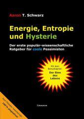 Energie, Entropie und Hysterie