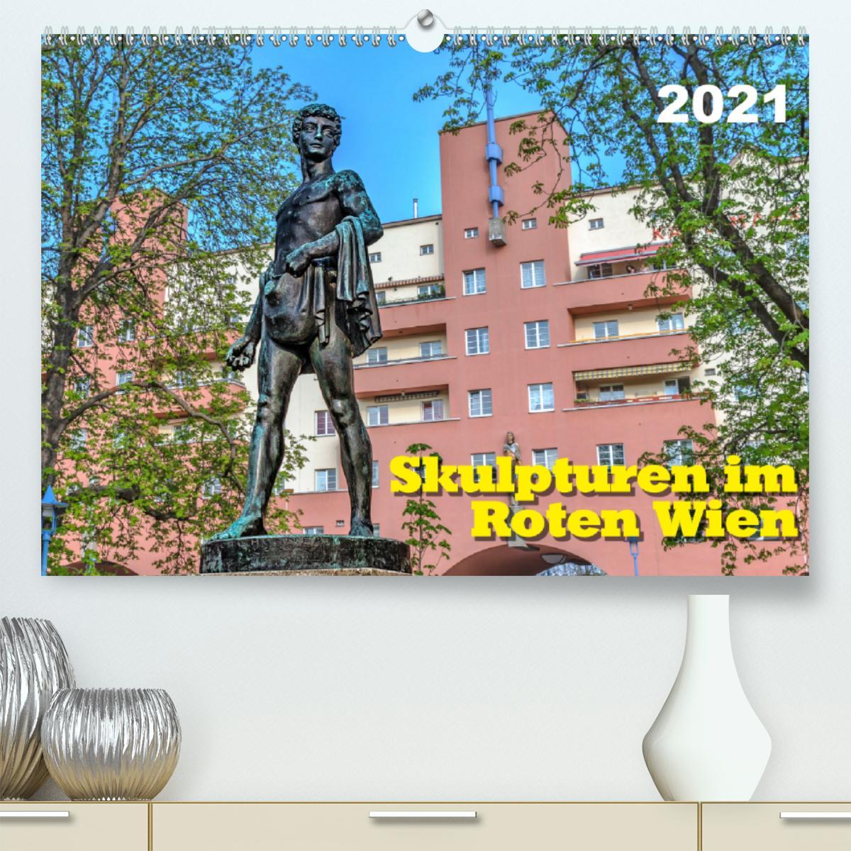 Skulpturen im Roten Wien (Premium, hochwertiger DIN A2 Wandkalen