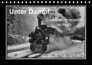 Unter Dampf - Eisenbahnromantik im Harz (Tischkalender 2021 DIN