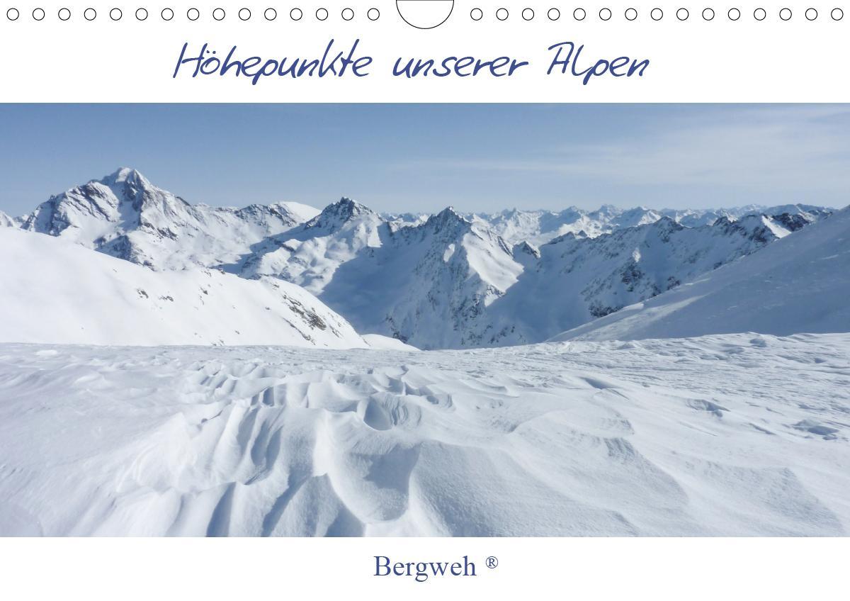 Höhepunkte unserer Alpen - Bergweh ® (Wandkalender 2021 DIN A4 q