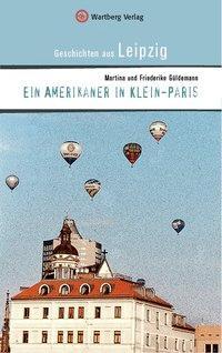 Ein Amerikaner in  Klein-Paris. Geschichten aus Leipzig