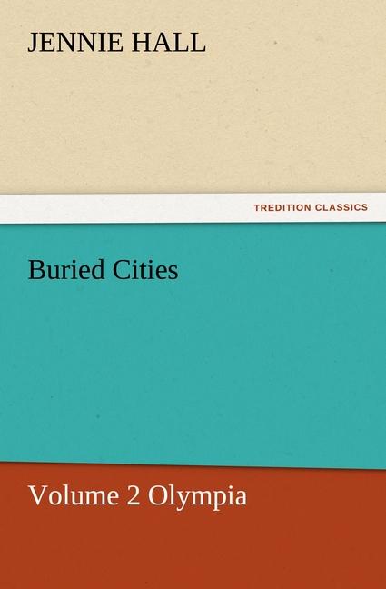 Buried Cities, Volume 2 Olympia
