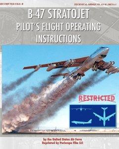 B-47 Stratojet Pilot\'s Flight Operating Instructions