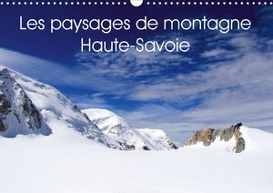 Les paysages de montagne Haute-Savoie (Calendrier mural 2021 DIN