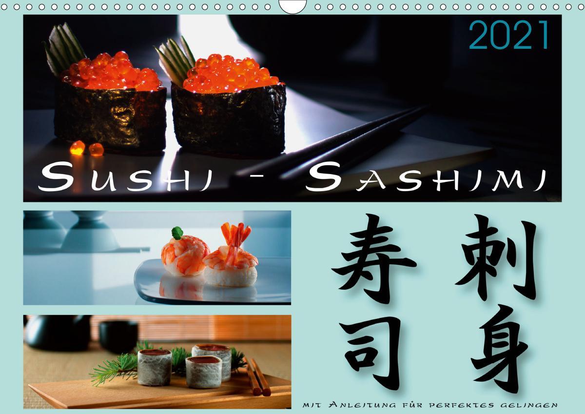 Sushi - Sashimi mit Anleitung für perfektes Gelingen (Wandkalend