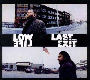 Lowlife/Last Exit