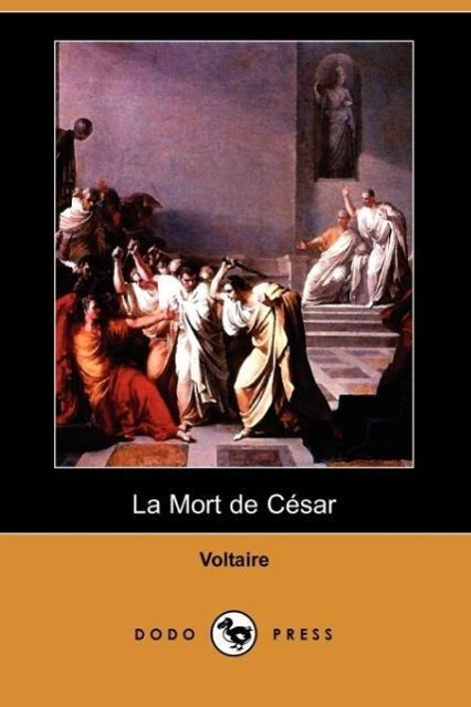 La Mort de Cesar (Dodo Press)