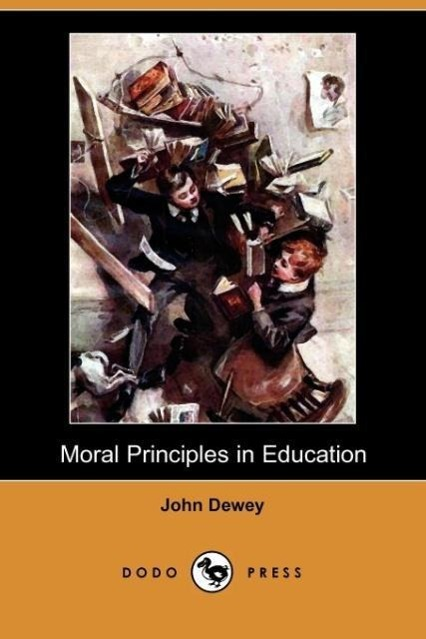 Moral Principles in Education (Dodo Press)