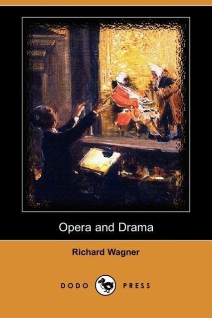 Opera and Drama (Dodo Press)