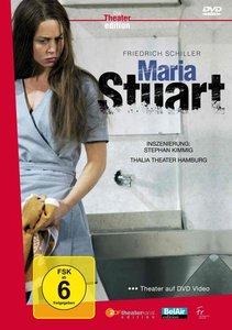 Friedrich Schiller: Maria Stuart, Thalia Theater Hamburg, 1 DVD