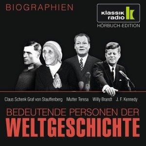 Claus Schenk Graf von Stauffenberg. Mutter Teresa. Willy Brandt. John F. Kennedy, 1 Audio-CD