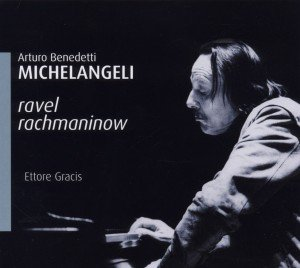 Benedetti Michelangeli, A: Ravel/Rachmaninov