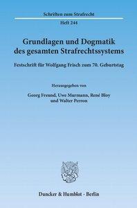 Grundlagen und Dogmatik des gesamten Strafrechtssystems