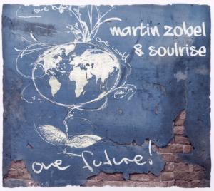 Martin Zobel & Soulrise: One Future