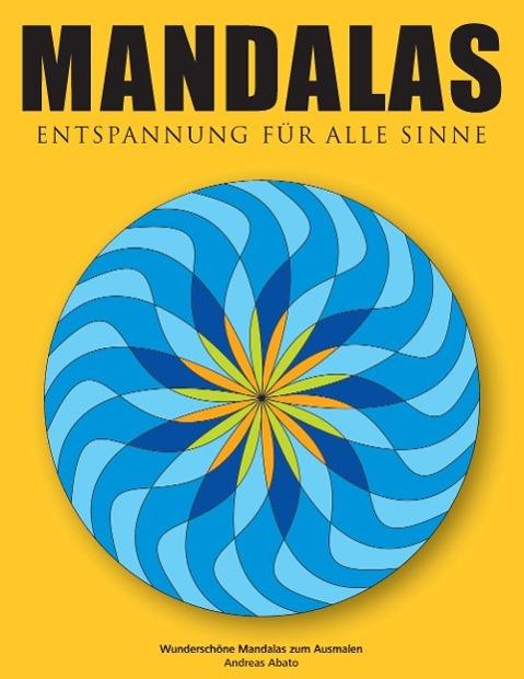 Mandalas - Entspannung für alle Sinne