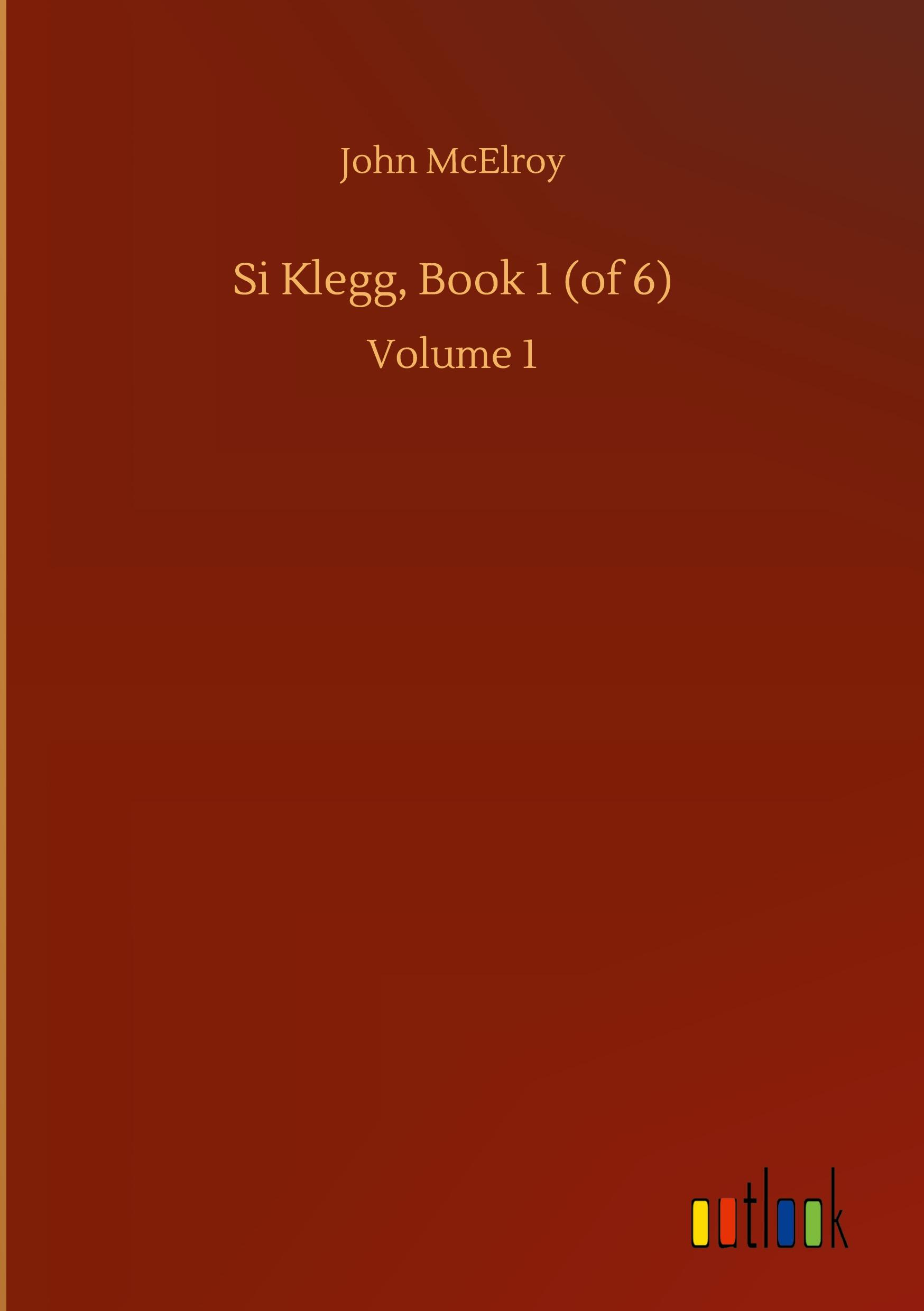 Si Klegg, Book 1 (of 6)
