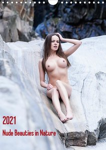 Nude Beauties in Nature (Wandkalender 2021 DIN A4 hoch)