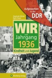 Aufgewachsen in der DDR - Wir vom Jahrgang 1936 - Kindheit und J