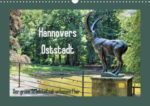 Hannovers Oststadt (Wandkalender 2021 DIN A3 quer)