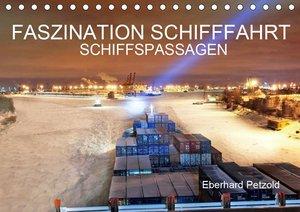 Faszination Schifffahrt - Schiffspassagen (Tischkalender 2021 DI