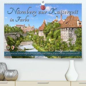 Nürnberg zur Kaiserzeit in Farbe - Fotos neu restauriert und kol