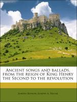Ancient songs and ballads, from the reign of King Henry the Seco