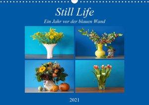 Still Life - Blumen vor der blauen Wand (Wandkalender 2021 DIN A3 quer)