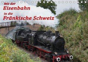 Mit der Eisenbahn in die Fränkische Schweiz (Tischkalender 2021