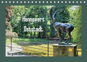 Hannovers Oststadt (Tischkalender 2021 DIN A5 quer)