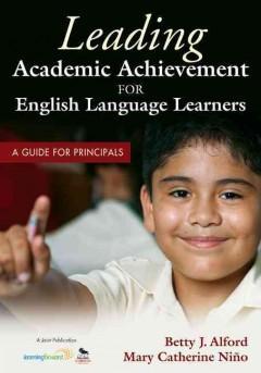Leading Academic Achievement for English Language Learners: A Gu