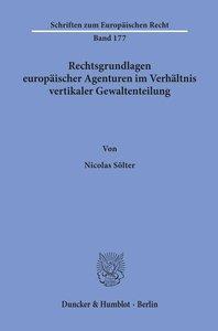 Rechtsgrundlagen europäischer Agenturen im Verhältnis vertikaler