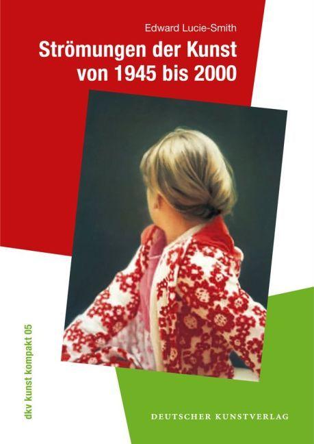 Strömungen der Kunst von 1945 bis 2000