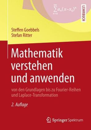 Mathematik verstehen und anwenden - von den Grundlagen bis zu Fo
